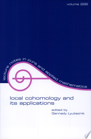 Local Cohomology and Its Applications