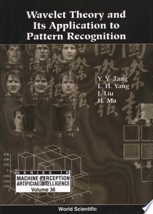 Wavelet Theory and Its Application to Pattern Recognition