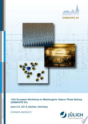 15th European Workshop on Metalorganic Vapour Phase Epitaxy (EWMOVPE XV) June 2-5, 2013, Aachen, Germany