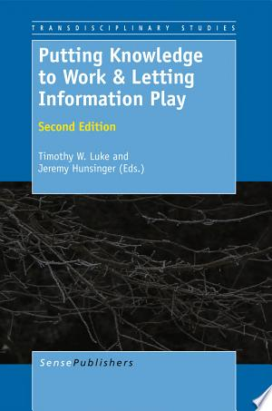 Putting Knowledge to Work and Letting Information Play