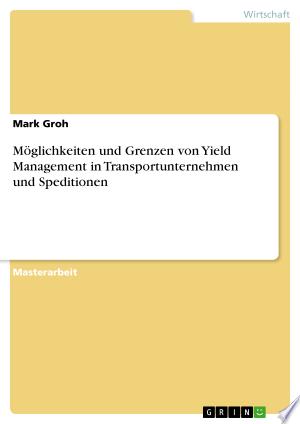Möglichkeiten und Grenzen von Yield Management in Transportunternehmen und Speditionen