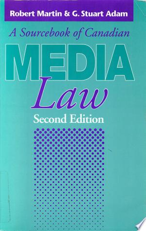 Sourcebook of Canadian Media Law