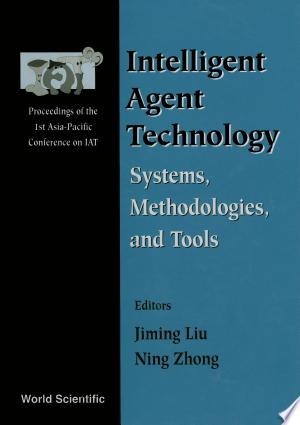 Intelligent Agent Technology: Systems, Methodologies And Tools - Proceedings Of The 1st Asia-pacific Conference On Intelligent Agent Technology (Iat