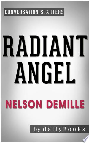 Radiant Angel: A Novel by Nelson DeMille | Conversation Starters (Daily Books)