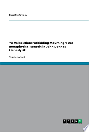 """A Valediction: Forbidding Mourning"": Das metaphysical conceit in John Donnes Liebeslyrik"