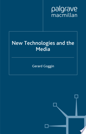 New Technologies and the Media