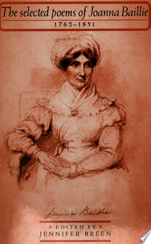 The Selected Poems of Joanna Baillie, 1762-1851