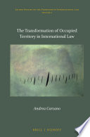 The Transformation of Occupied Territory in International Law