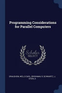 Programming Considerations for Parallel Computers