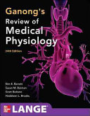 Ganong's Review of Medical Physiolo...