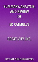 Summary, Analysis, and Review of Ed Catmull