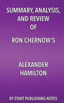 Summary, Analysis, and Review of Ron Chernow
