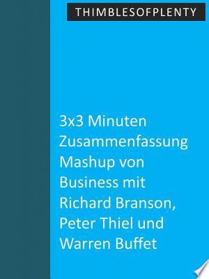 3x3 Minuten Zusammenfassung Mashup von Business mit Richard Branson, Peter Thiel und Warren Buffet