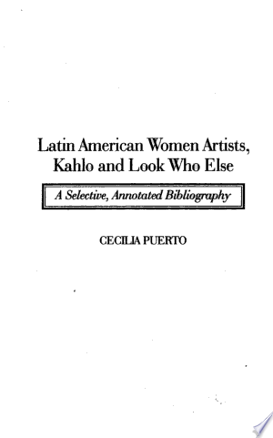 Latin American Women Artists, Kahlo and Look who Else