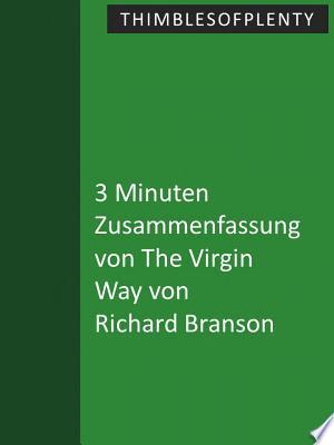 3 Minuten Zusammenfassung von The Virgin Way von Richard Branson