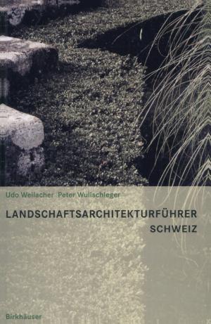Landschaftsarchitekturführer Schweiz