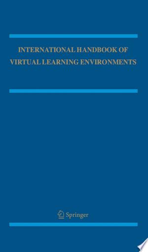 International Handbook of Virtual Learning Environments