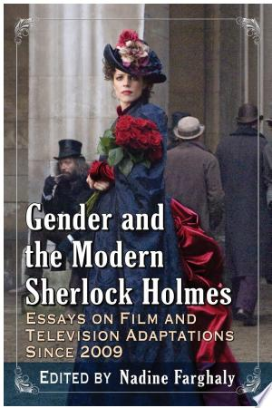 Gender and the Modern Sherlock Holmes