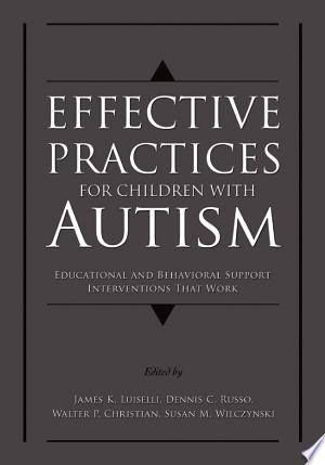 Effective Practices for Children with Autism