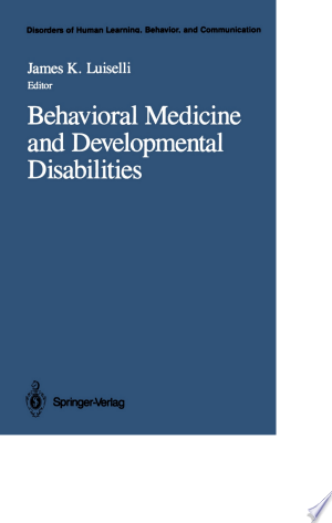 Behavioral Medicine and Developmental Disabilities