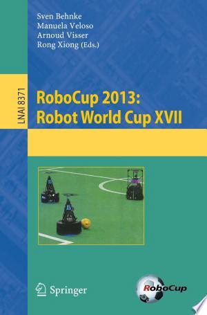 RoboCup 2013: Robot World Cup XVII