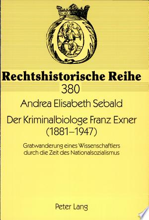 Der Kriminalbiologe Franz Exner (1881-1947)