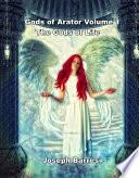 Gods of Arator Volume 1 the Gods of...