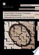 Alfred Döblins Nietzsche-Verständnis vor dem Hintergrund der philosophischen Schriften Felix Hausdorffs