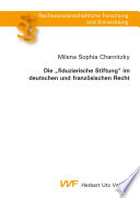 """Die """"fiduziarische Stiftung"""" im deutschen und französischen Recht"""