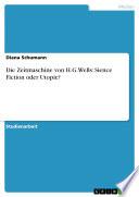 Die Zeitmaschine von H.G.Wells: Sience Fiction oder Utopie?